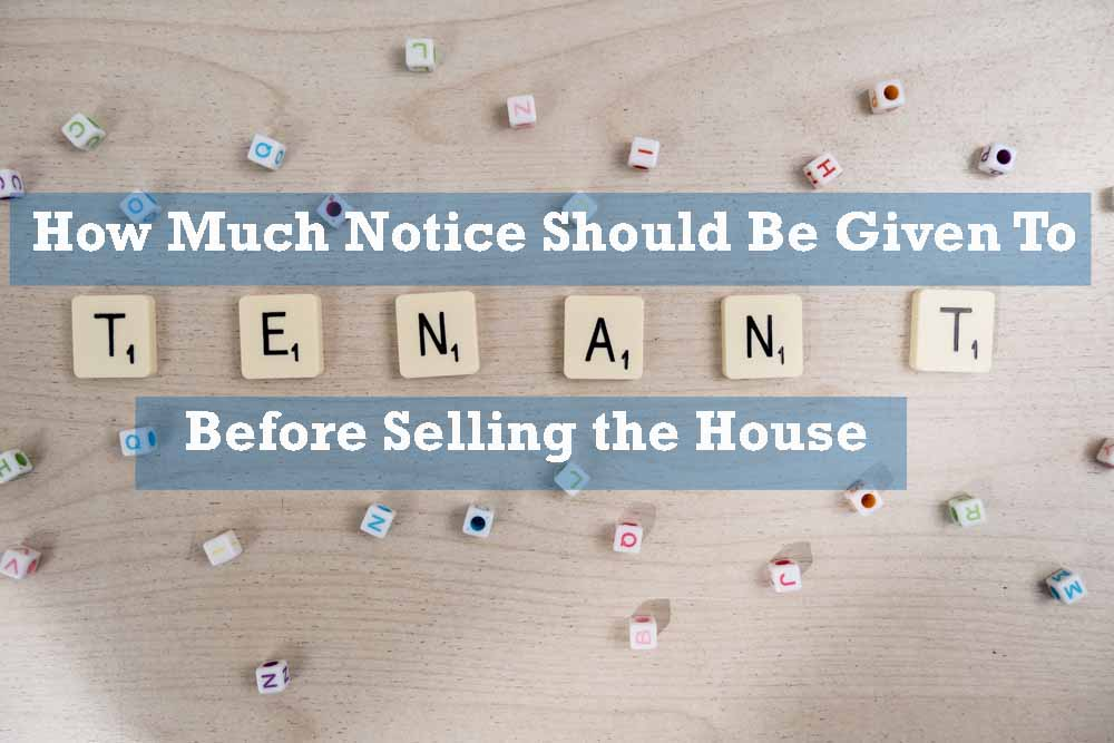 How Much Notice to Give Tenant When Selling House