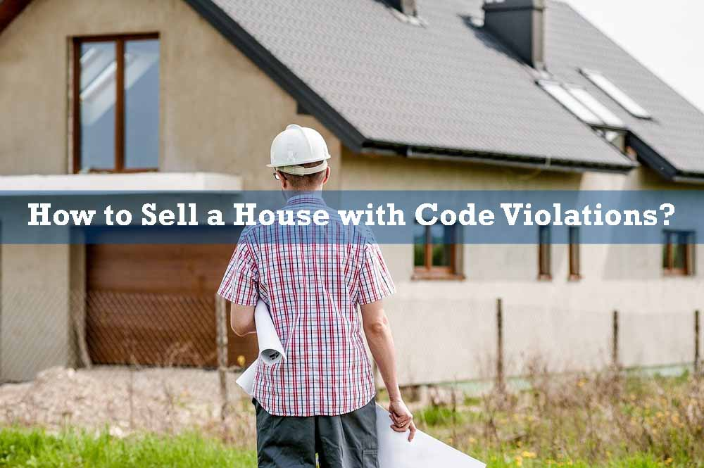 how to sell a house with code violations