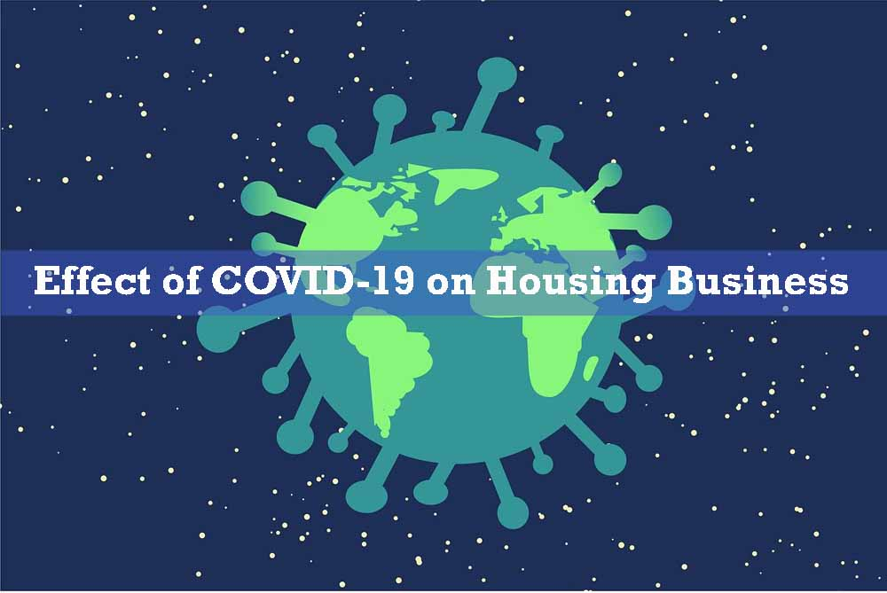Effect of COVID-19 on Housing Business
