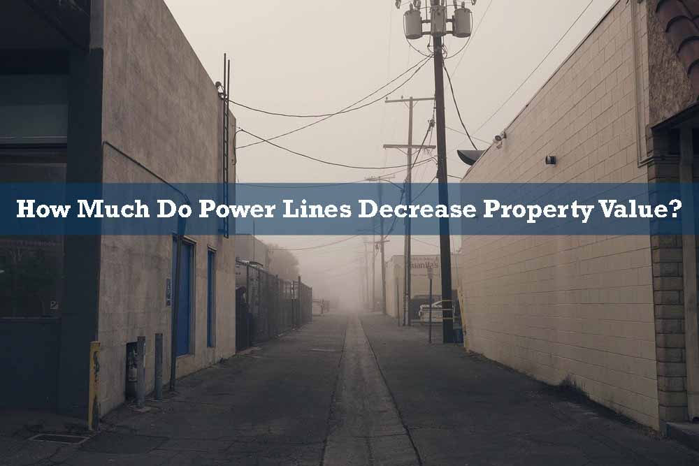 How Much Do Power Lines Decrease Property Value