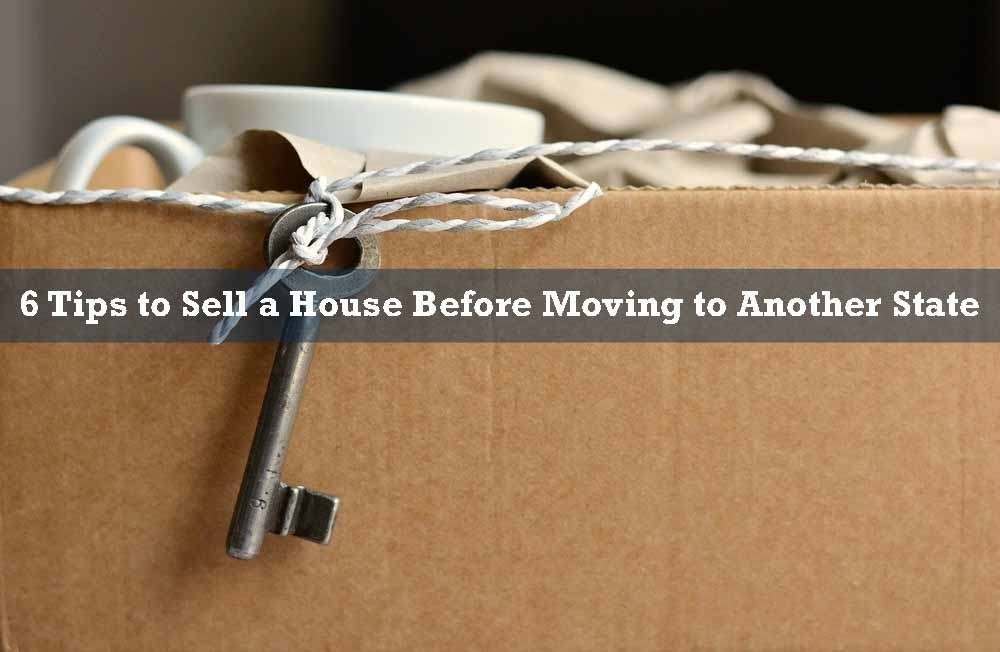 Sell a House Before Moving to Another State