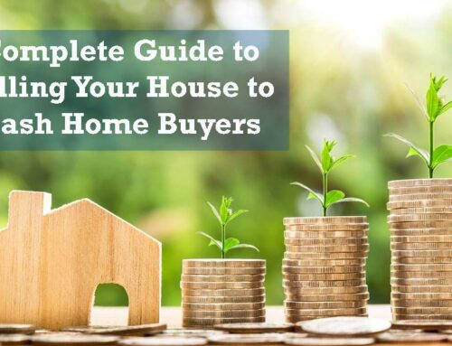 Complete Guide to Selling Your House to Cash Home Buyers