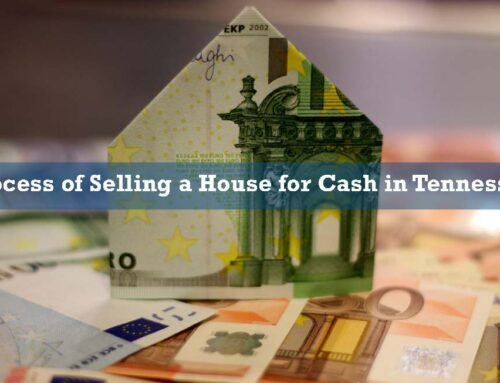 Process of Selling a House for Cash in Tennessee