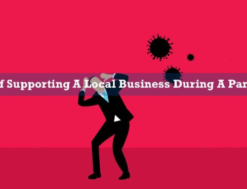 9 Ways of Supporting A Local Business During A Pandemic
